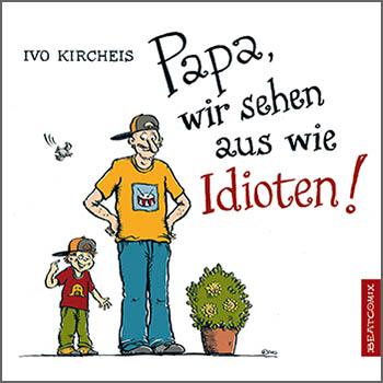 Cover Papa, wir sehen aus wie Idioten!
