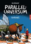 Paralleluniversum 1: Urknall