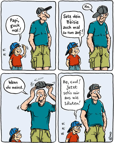 Comic Papa, wir sehen aus wie Idioten!